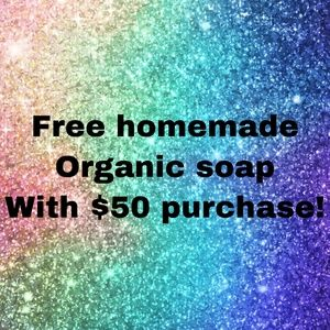 Free bar of organic soap with $50 purchase!